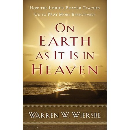 On Earth as It Is in Heaven : How the Lord