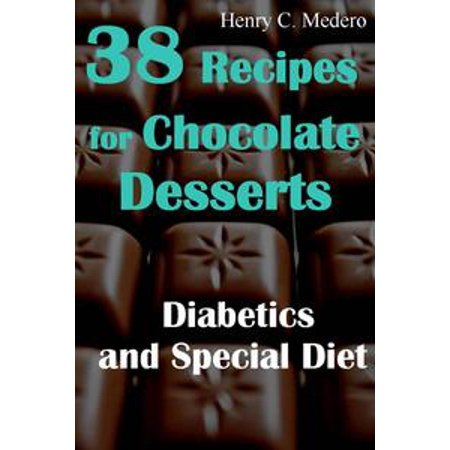 Diabetic Dessert Recipes For Halloween (38 Recipes for Chocolate Desserts. Diabetics and Special Diets -)