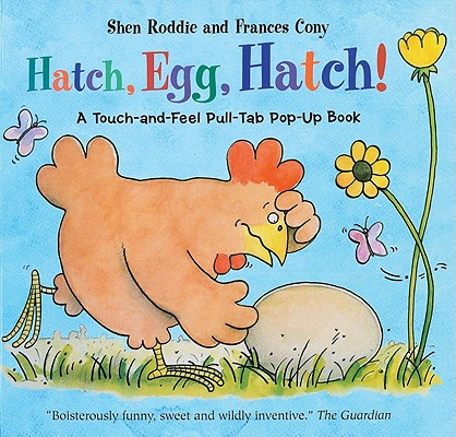 Hatch, Egg, Hatch! : Touch & Feel Pop-Up Book