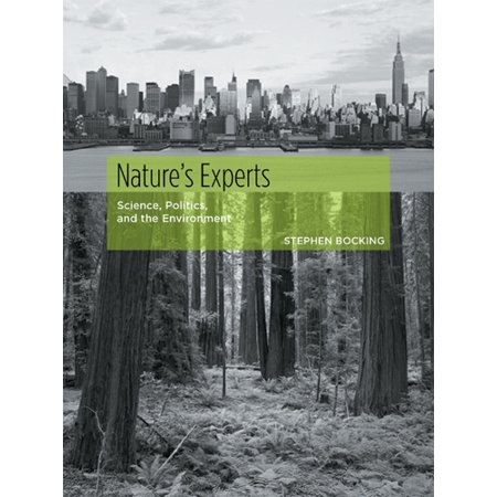 Nature's Experts : Science, Politics, and the
