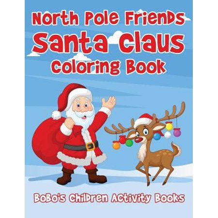 North Pole Friends Santa Claus Coloring Book