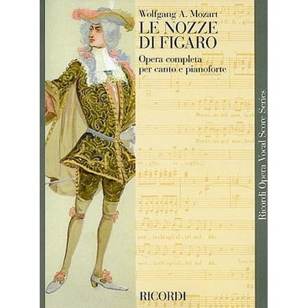 Le Nozze Di Figaro : Opera Completa Per Canto E (Wolfgang Amadeus Mozart Le Nozze Di Figaro)