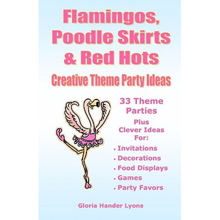 Flamingos, Poodle Skirts & Red Hots : Creative Theme Party Ideas - Theme Ideas