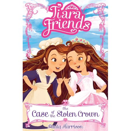 Tiara Friends 1: The Case of the Stolen Crown - eBook - Tattoos Of Tiaras And Crowns