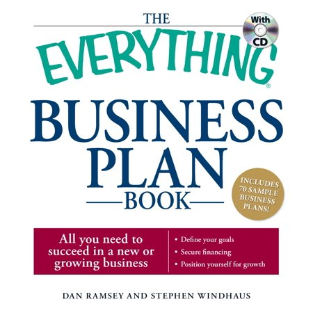 The Everything Business Plan Book with CD : All you need to succeed in a new or growing (Business Plan For Starting A New Business)