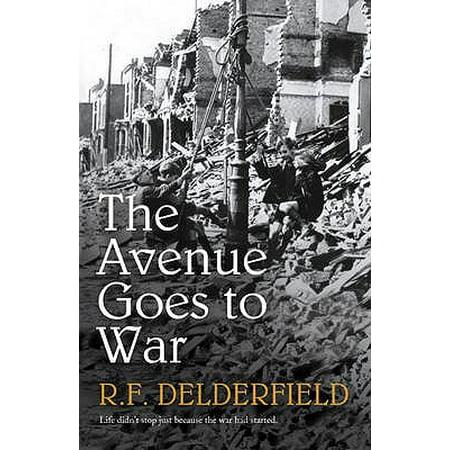 AVENUE GOES TO WAR (Rf Delderfield The Avenue Goes To War)