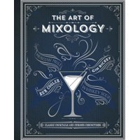 The Art of Mixology (Hardcover)