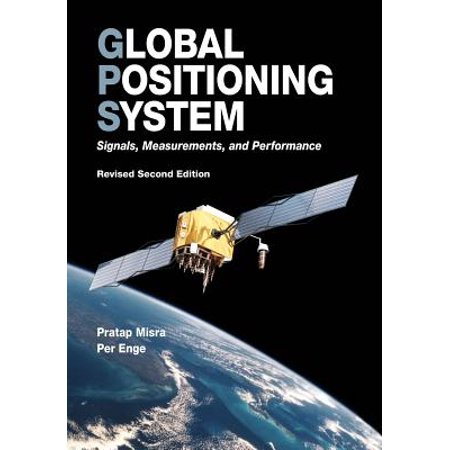Global Positioning System : Signals, Measurements, and Performance (Revised Second (Linear Systems And Signals 2nd Edition Solution Manual)