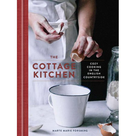 The Cottage Kitchen : Cozy Cooking in the English Countryside