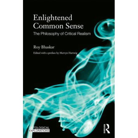 Enlightened Common Sense  The Philosophy Of Critical Realism