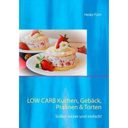Low Carb Kuchen, Gebäck, Pralinen & Torten - eBook (Schneller Halloween Kuchen)