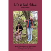 Life Without School : The Quiet Revolution