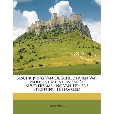 Beschrijving Van de Schilderijen Van Moderne Meesters, in de Kustverzameling Van Teyler's Stichting Te Haarlem