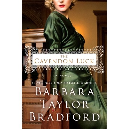 The Cavendon Luck : A Novel (Barbara Taylor Bradford To Be The Best)