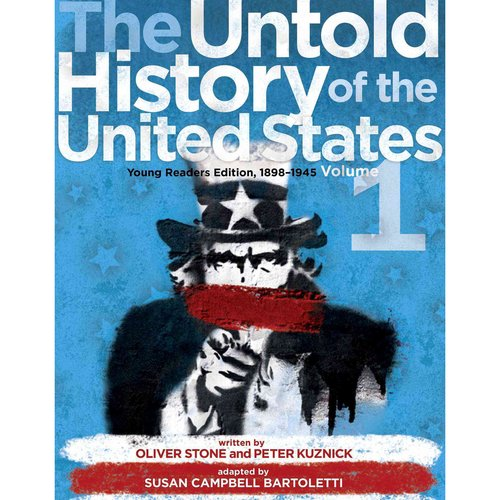 The Untold History of the United States: Young Readers Edition, 1898-1945