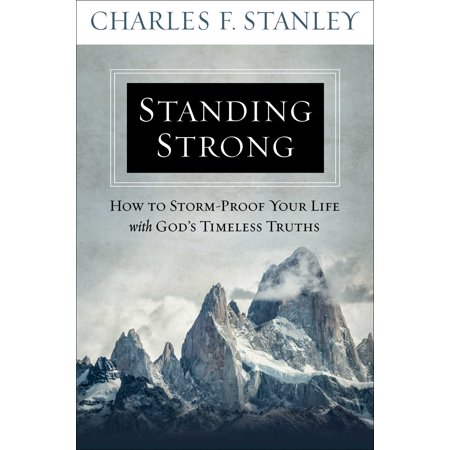 Standing Strong : How to Storm-Proof Your Life with God's Timeless (Sharp Standing Strong Course Exam V2 1-1 Answers)