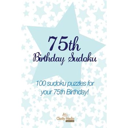 75th Birthday Sudoku : 100 Sudoku Puzzles for Your 75th Birthday