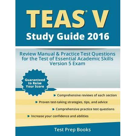 Teas V Study Guide 2016 (Study Guide For Teas Test Version V)