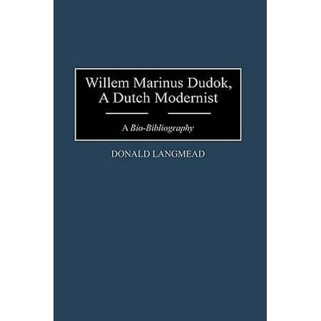 Willem Marinus Dudok  A Dutch Modernist  A Bio Bibliography