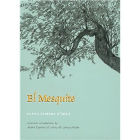- El Mesquite : A Story of the Early Spanish Settlements Between the Nueces and the Rio Grande