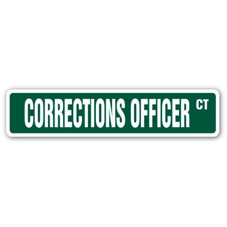 CORRECTIONS OFFICER Street Sign jail guard inmate jailer prison | Indoor/Outdoor |  24