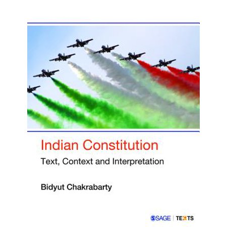 Indian Constitution : Text, Context and