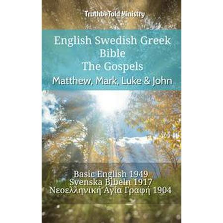 English Swedish Greek Bible - The Gospels - Matthew, Mark, Luke & John -  eBook