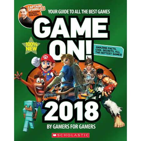 Game On! 2018 : All the Best Games: Awesome Facts and Coolest Secrets