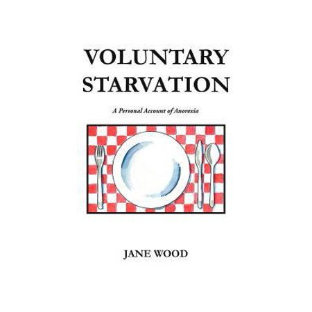 Voluntary Starvation: A Personal Account of Anorexia