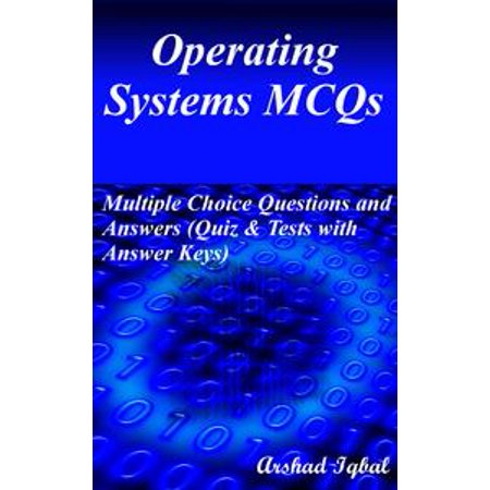 Operating Systems MCQs: Multiple Choice Questions and Answers (Quiz & Tests with Answer Keys) -