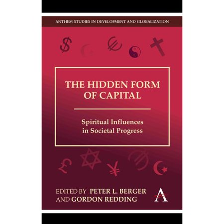 The Hidden Form Of Capital  Spiritual Influences In Societal Progress
