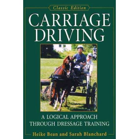 Carriage Driving  A Logical Approach Through Dressage Training  Classic Edition