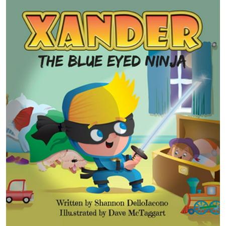 Xander The Blue Eyed Ninja - eBook](Ninja Eyes)