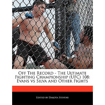 Off the Record - The Ultimate Fighting Championship (Ufc) 108 : Evans Vs Silva and Other (Anderson Silva Vs Chris Weidman Full Fight)