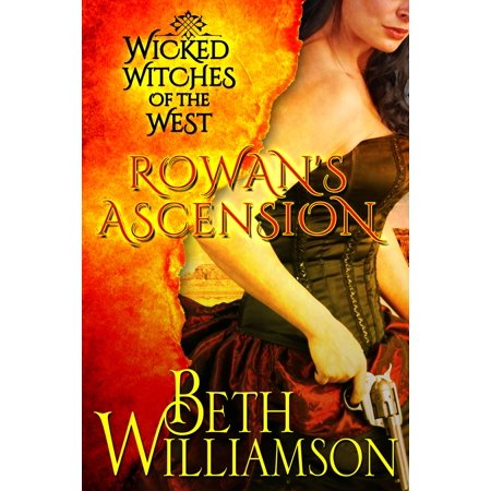 Wicked Witches of the West: Rowan's Ascension -