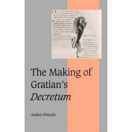 The Making of Gratian's Decretum (Cambridge Studies in Medieval Life and Thought: Fourth Series) - image 1 of 1