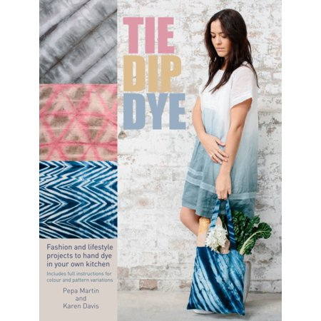 Hand Dye (Tie Dip Dye: 25 fashion and lifestyle projects to hand dye in your own kitchen (Paperback) )