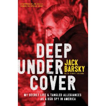 Deep Undercover : My Secret Life and Tangled Allegiances as a KGB Spy in (Abc The Secret Life Of The American Teenager)