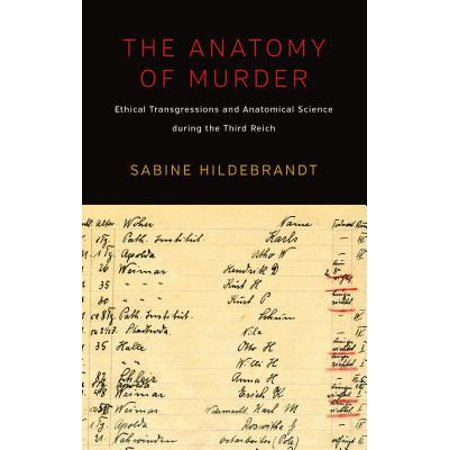 The Anatomy of Murder : Ethical Transgressions and Anatomical Science During the Third