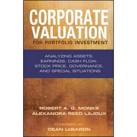 Corporate Valuation For Portfolio Investment  Analyzing Assets  Earnings  Cash Flow  Stock Price  Governance  And Special Situations