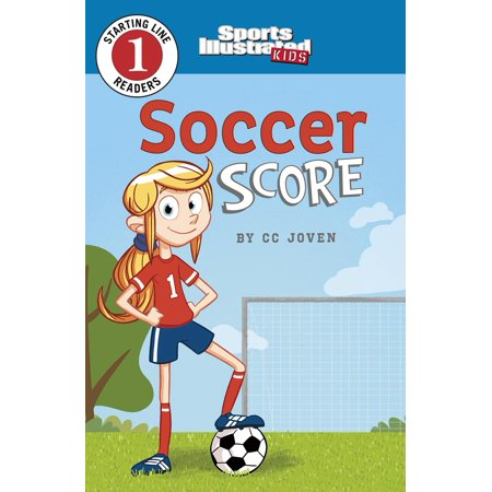 Sports Illustrated Kids Starting Line Readers: Soccer Score (Paperback) 1999 Sports Illustrated Autographs