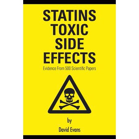 Statins Toxic Side Effects : Evidence From 500 Scientific
