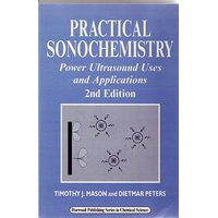 Horwood Chemical Science Series: Practical Sonochemistry : Power Ultrasound Uses and Applications (Edition 2) (Paperback)