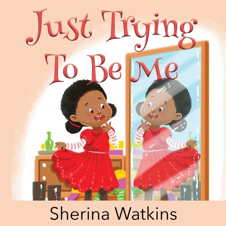 Just Trying To Be Me (Paperback)