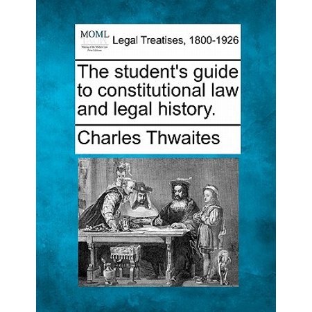 The Student's Guide to Constitutional Law and Legal (Landmarks In Indian Legal And Constitutional History)