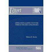 Operationalizing Counter Threat Finance Strategies