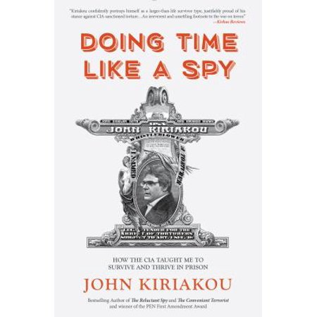 Doing Time Like a Spy : How the CIA Taught Me to Survive and Thrive in Prison - Time For Me Coupon Code