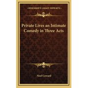 Private Lives an Intimate Comedy in Three Acts