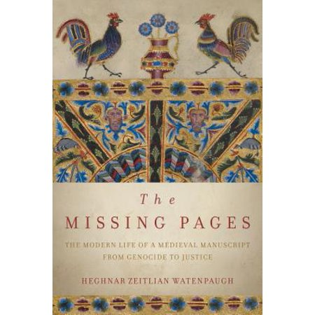 The Missing Pages : The Modern Life of a Medieval Manuscript, from Genocide to - Modern Manuscript Handwriting