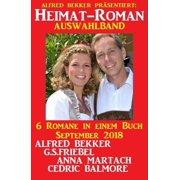 Heimat-Roman Auswahlband 6 Romane in einem Buch September 2018 - eBook